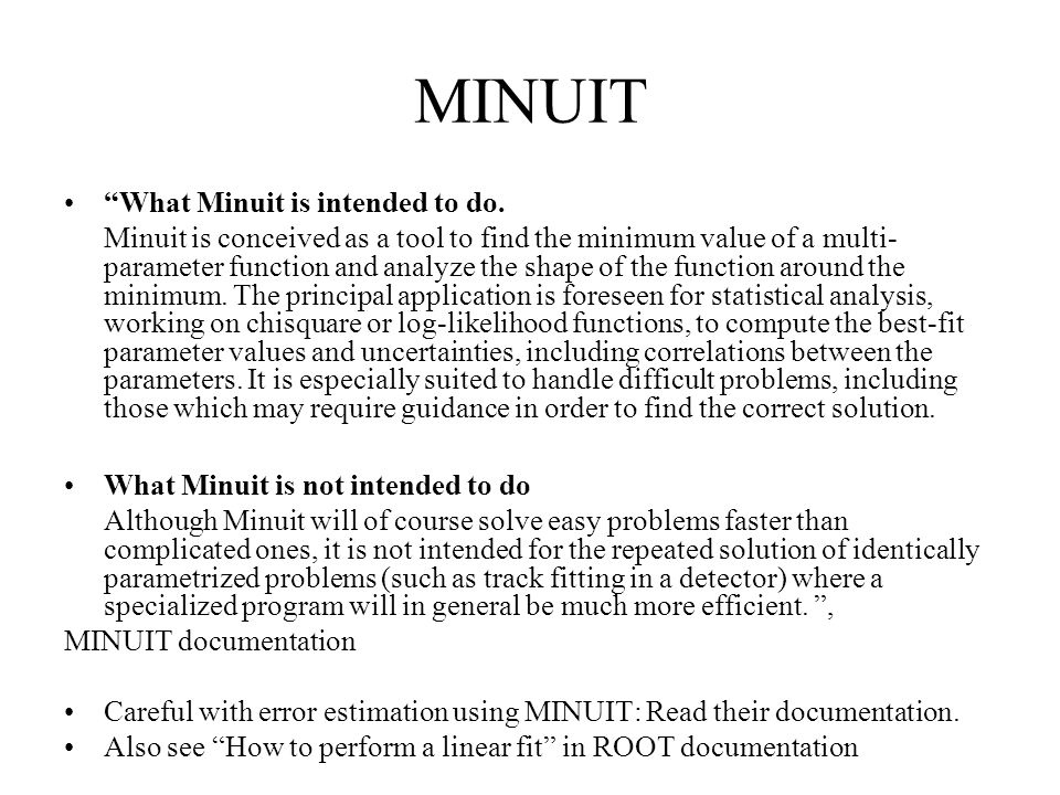 MINUIT What Minuit is intended to do.