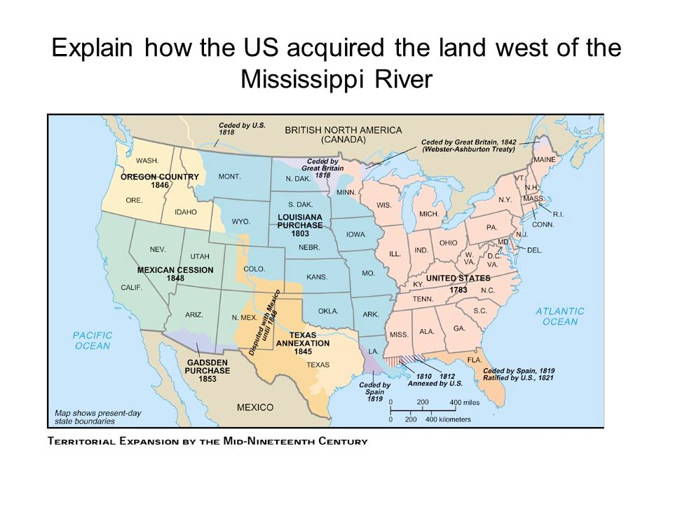 Explain how the US acquired the land west of the Mississippi River