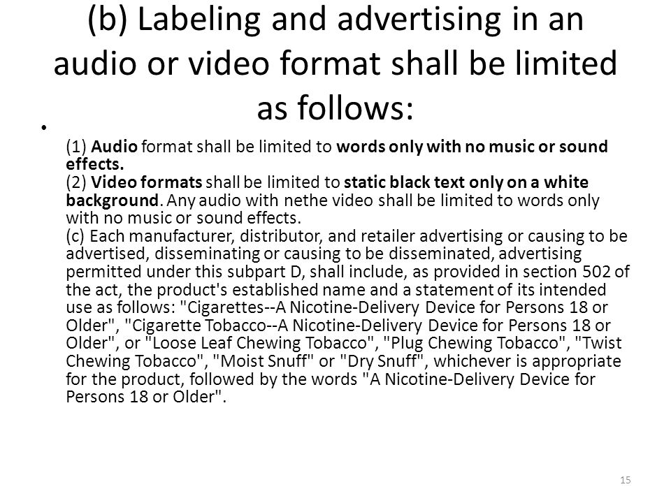 (b) Labeling and advertising in an audio or video format shall be limited as follows: