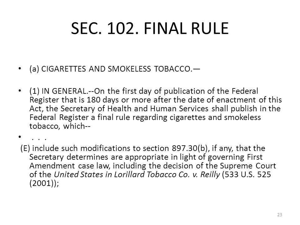 SEC. 102. FINAL RULE (a) CIGARETTES AND SMOKELESS TOBACCO.—