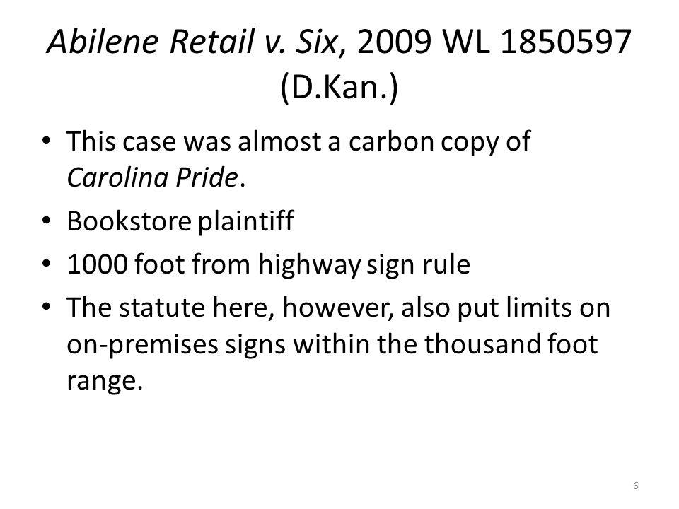 Abilene Retail v. Six, 2009 WL 1850597 (D.Kan.)