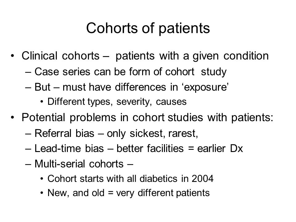 Cohorts of patients Clinical cohorts – patients with a given condition