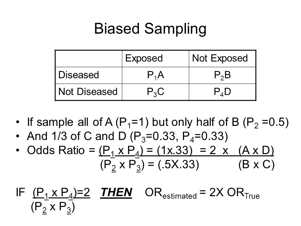 Biased Sampling If sample all of A (P1=1) but only half of B (P2 =0.5)