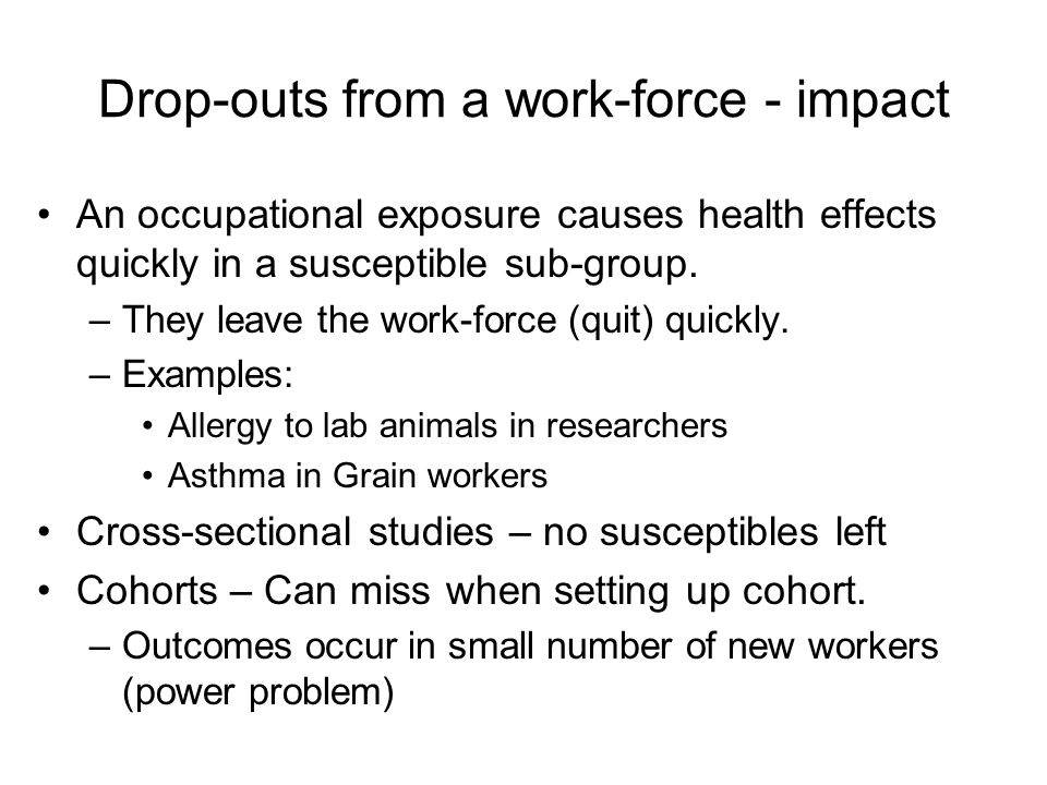Drop-outs from a work-force - impact