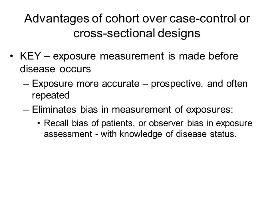 advantages of case control study vs cohort study Case control vs cohort studies but it is a retrospective study case-control involves looking at a group with had 3 case-control/cohort questions on my exam.