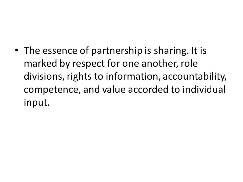 The essence of partnership is sharing