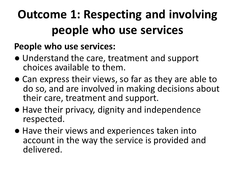 Outcome 1: Respecting and involving people who use services