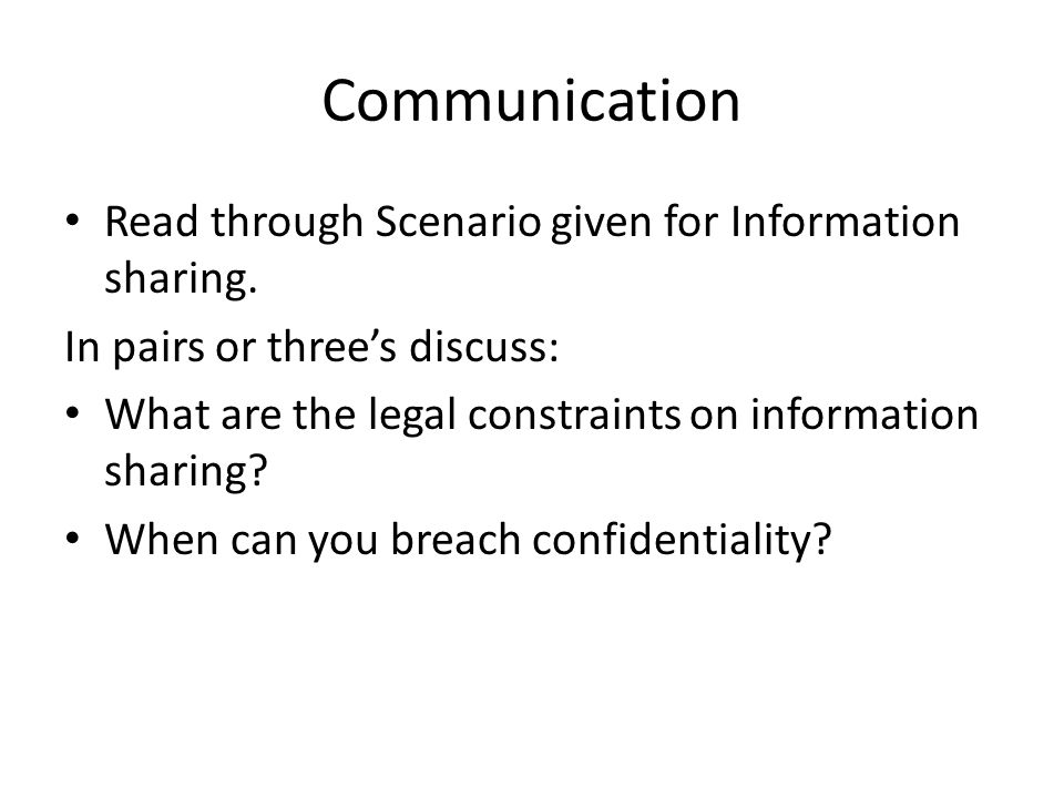 Communication Read through Scenario given for Information sharing.