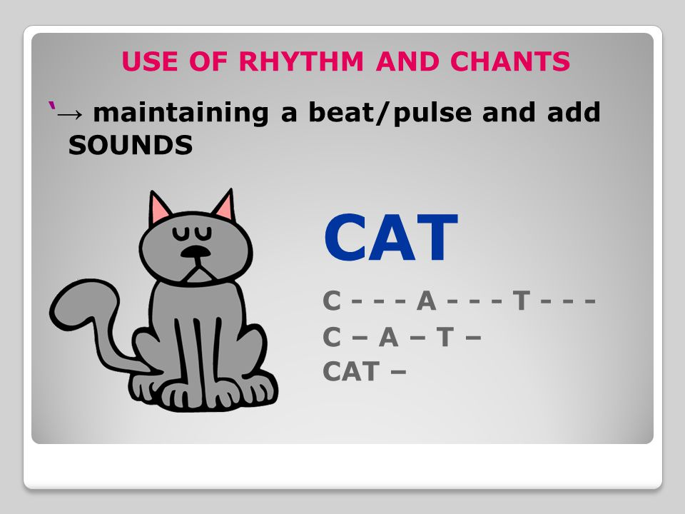 USE OF RHYTHM AND CHANTS