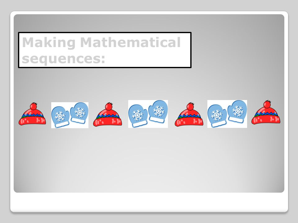 Making Mathematical sequences: