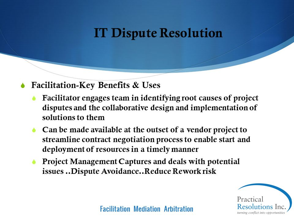 IT Dispute Resolution Facilitation-Key Benefits & Uses