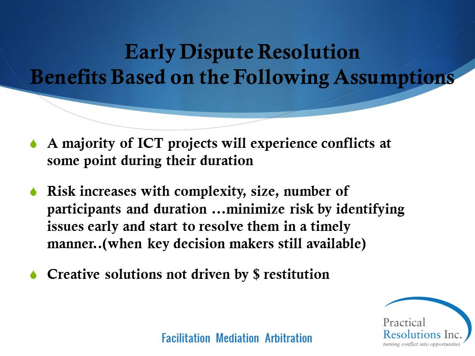 Early Dispute Resolution Benefits Based on the Following Assumptions