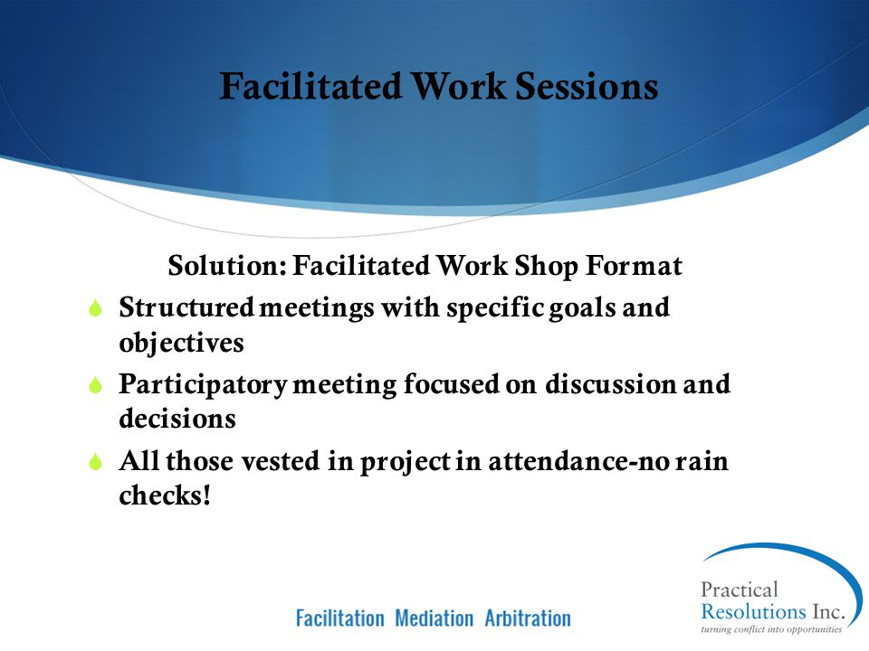Facilitated Work Sessions