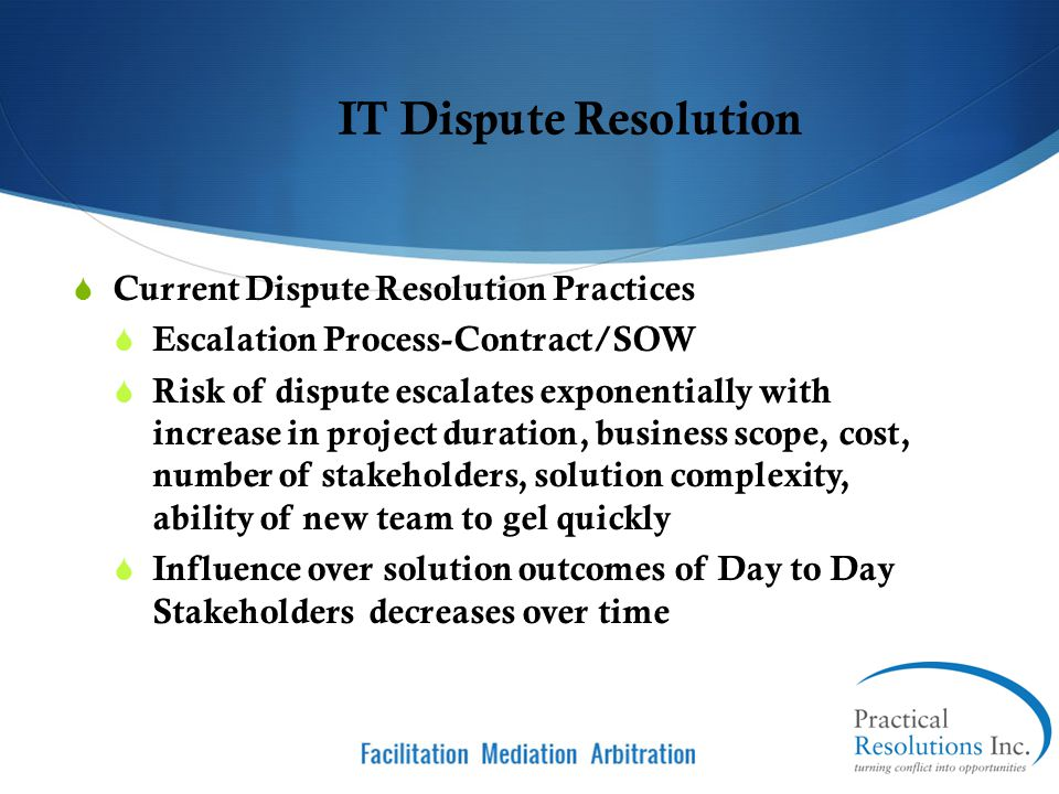 IT Dispute Resolution Current Dispute Resolution Practices