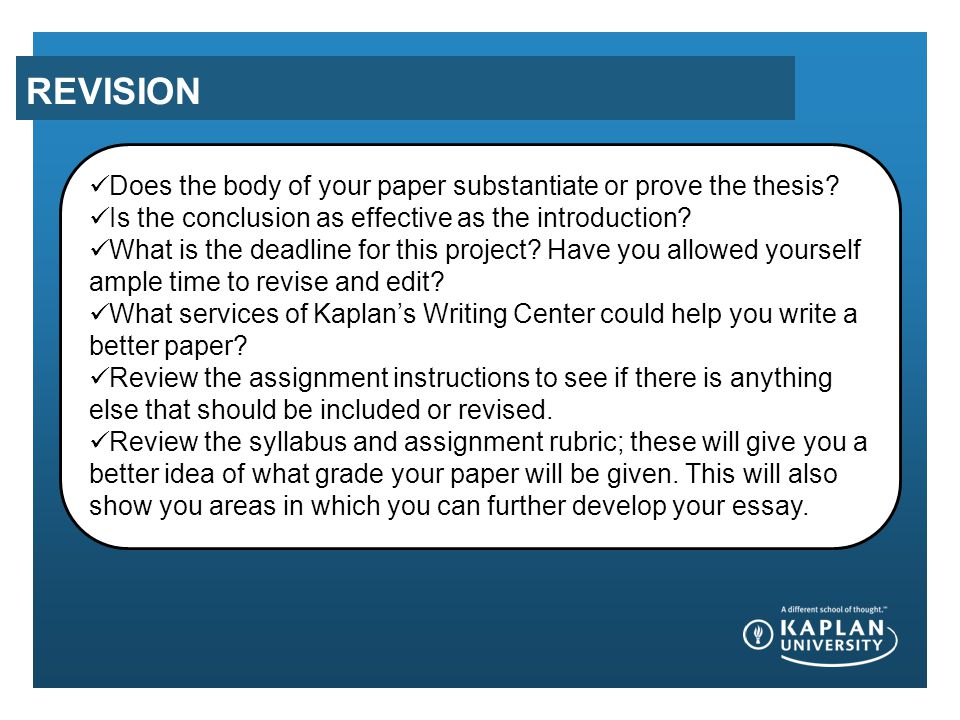 REVISION Does the body of your paper substantiate or prove the thesis