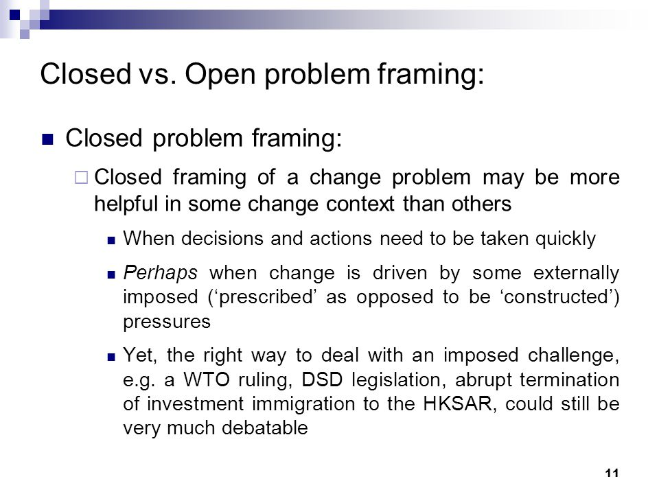Closed vs. Open problem framing: