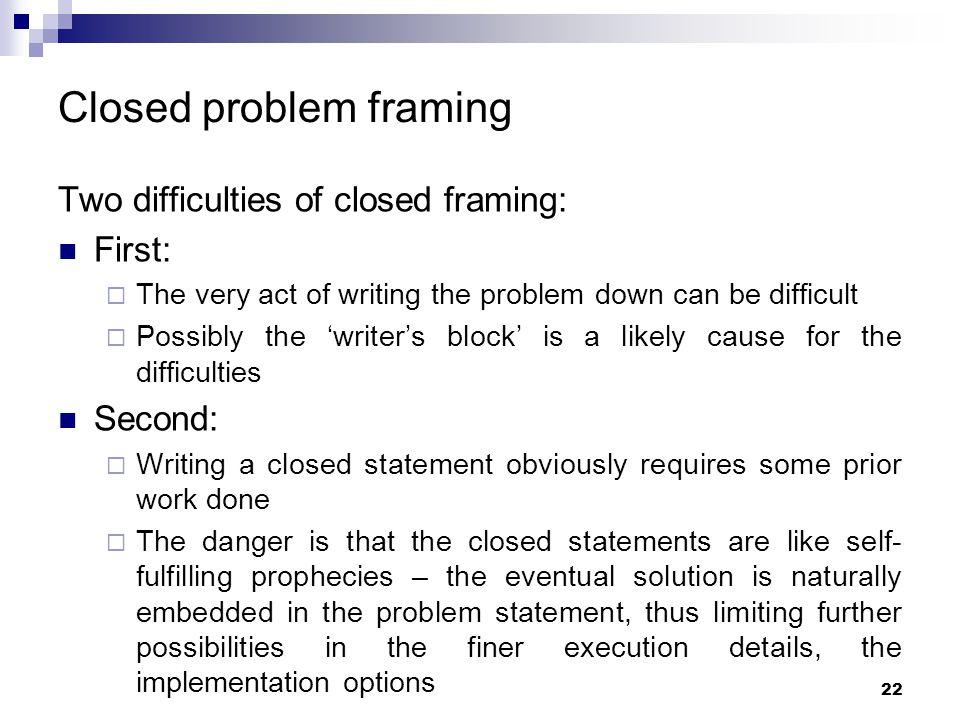Closed problem framing