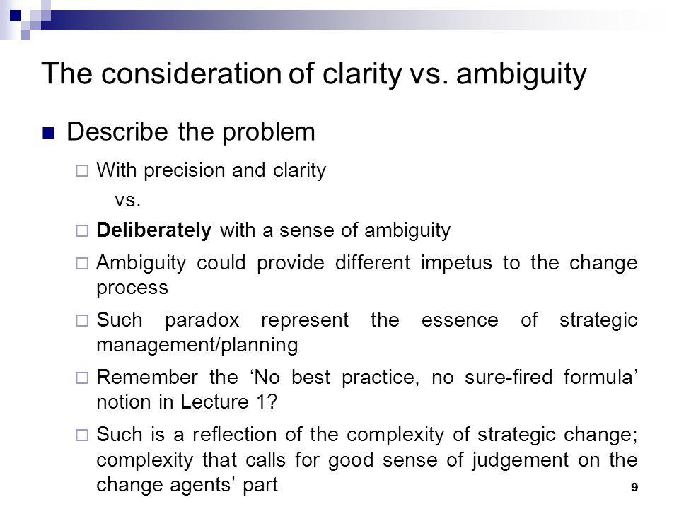 The consideration of clarity vs. ambiguity