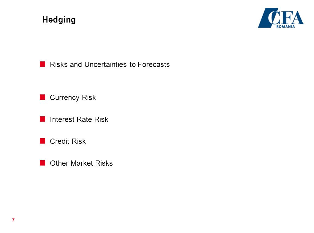 Hedging Risks and Uncertainties to Forecasts Currency Risk