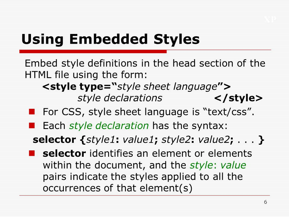 selector {style1: value1; style2: value2; . . . }