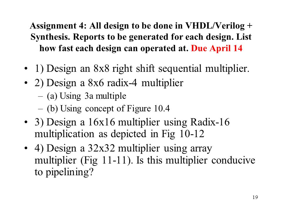 1) Design an 8x8 right shift sequential multiplier.
