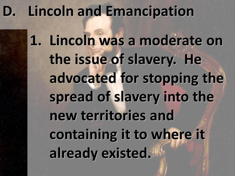 D. Lincoln and Emancipation. 1.