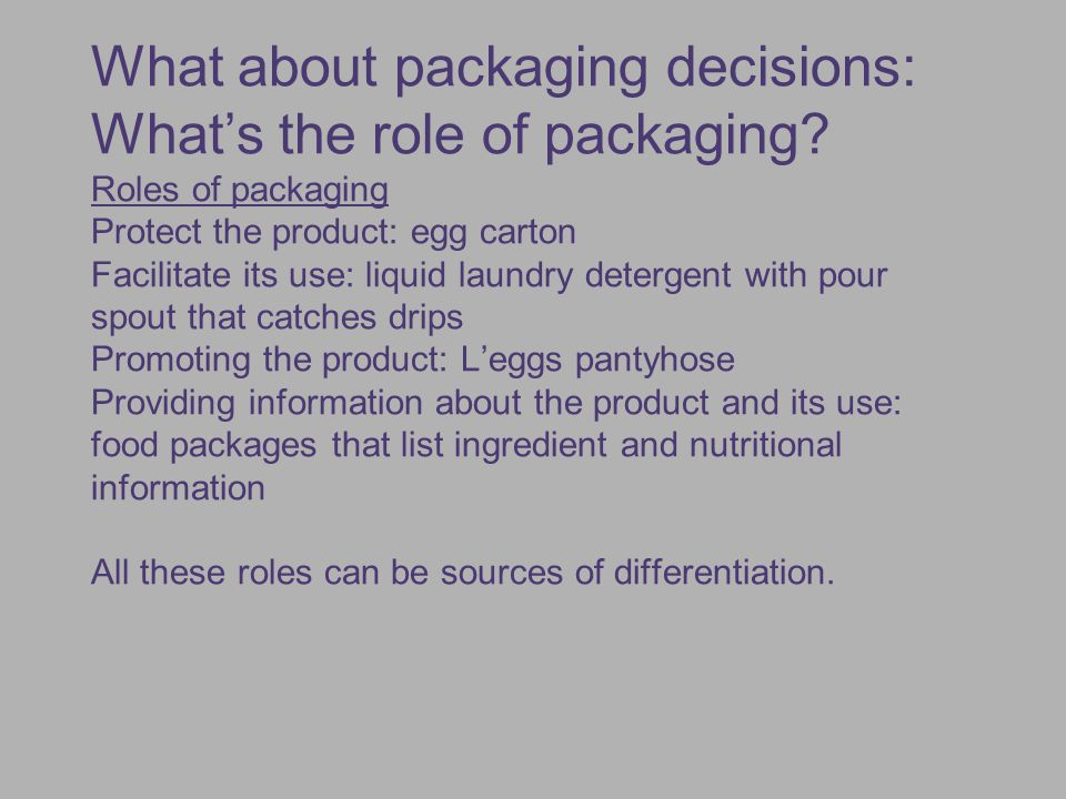 What about packaging decisions: What's the role of packaging