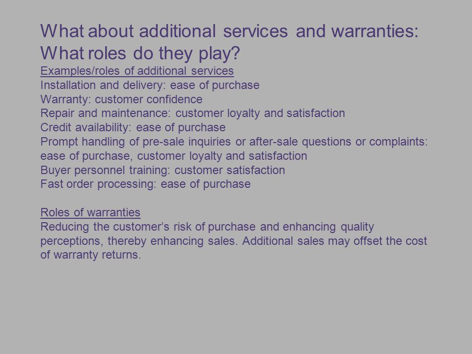 What about additional services and warranties: What roles do they play