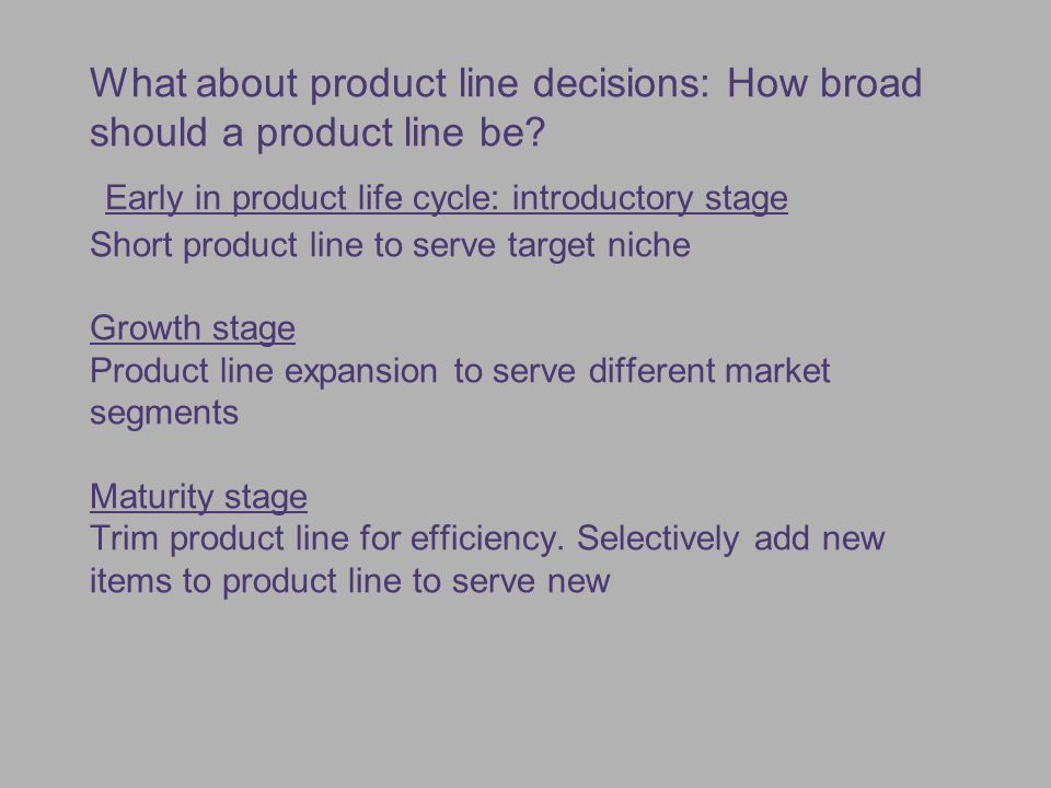 What about product line decisions: How broad should a product line be