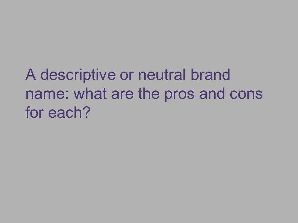 A descriptive or neutral brand name: what are the pros and cons for each