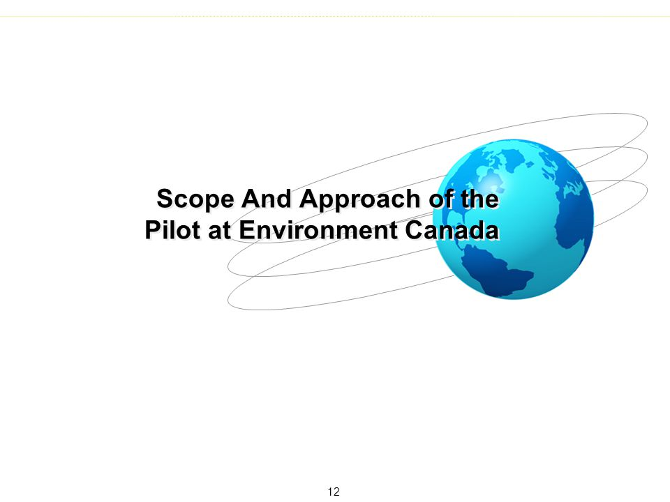 Scope And Approach of the Pilot at Environment Canada