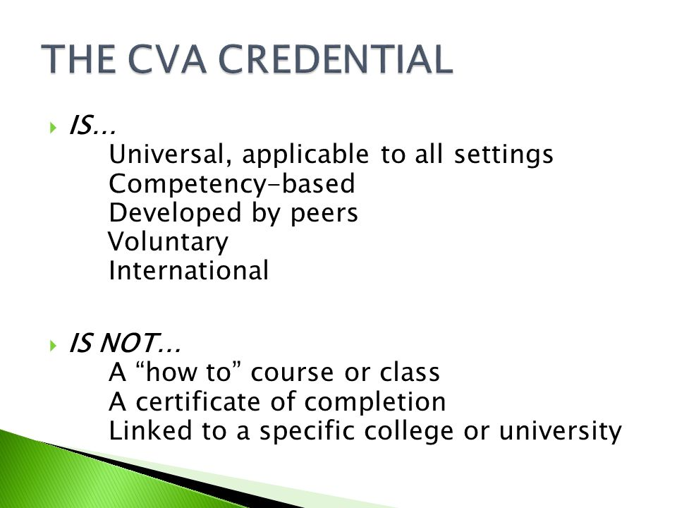 THE CVA CREDENTIAL IS… Universal, applicable to all settings