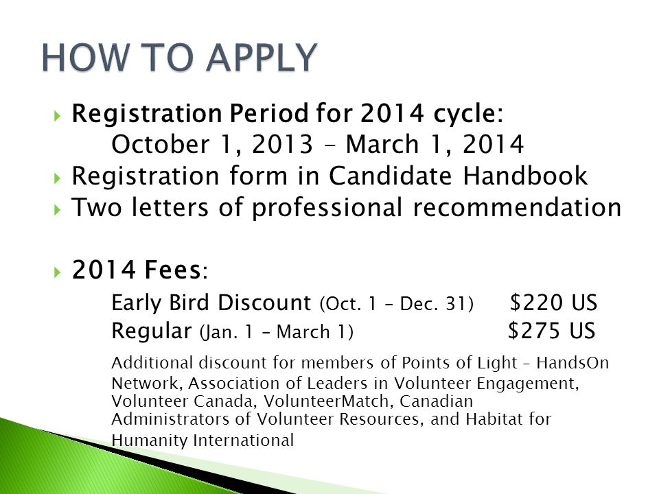 HOW TO APPLY Registration Period for 2014 cycle: