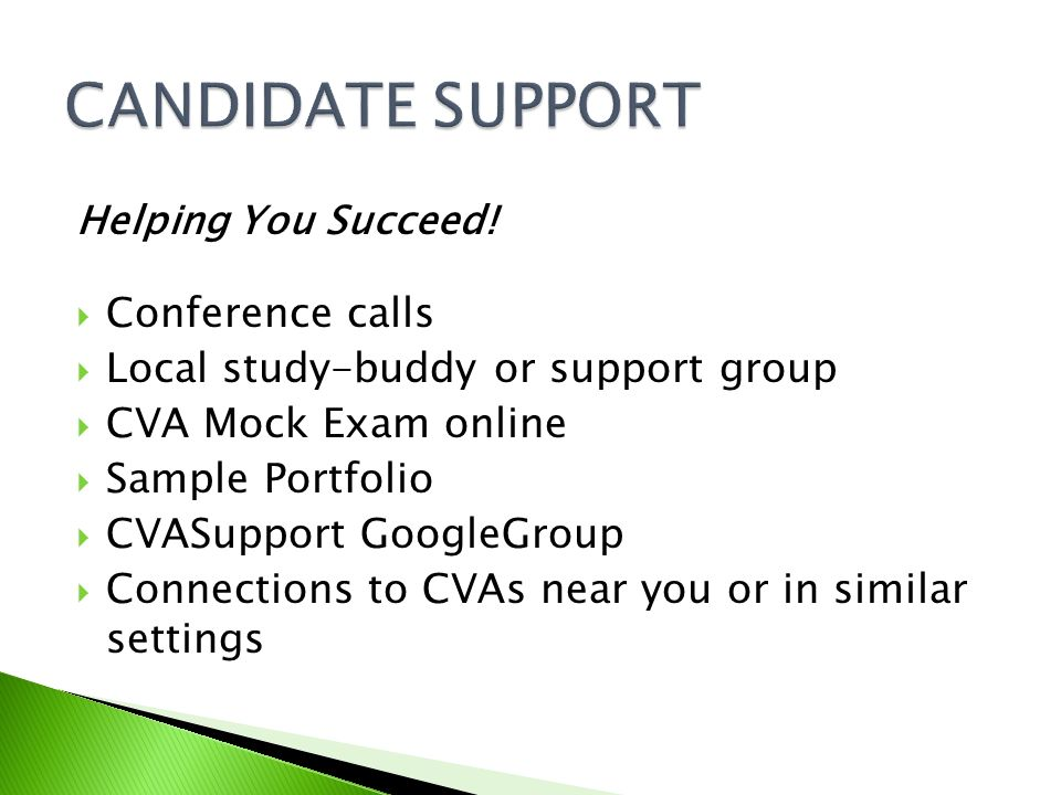 CANDIDATE SUPPORT Conference calls Local study-buddy or support group