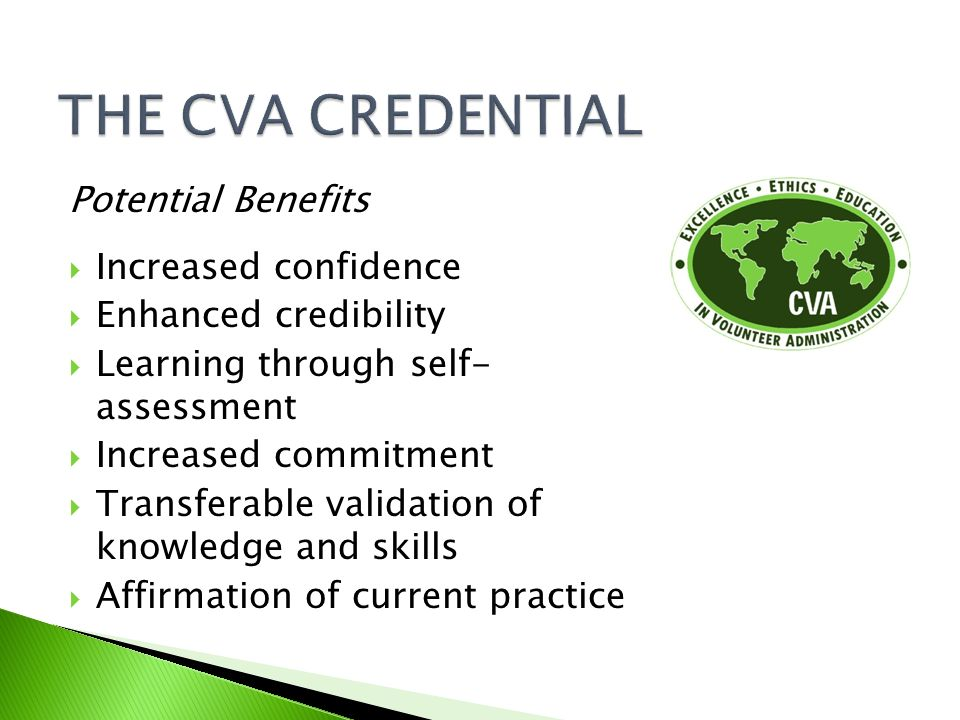 THE CVA CREDENTIAL Potential Benefits Increased confidence