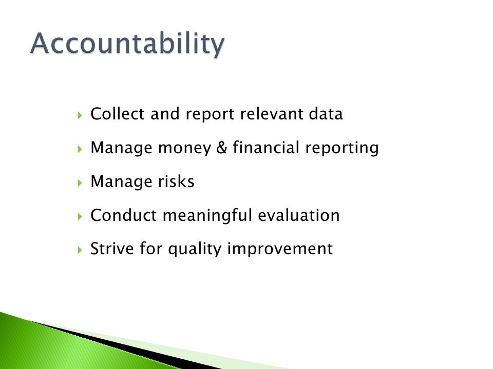 Accountability Collect and report relevant data
