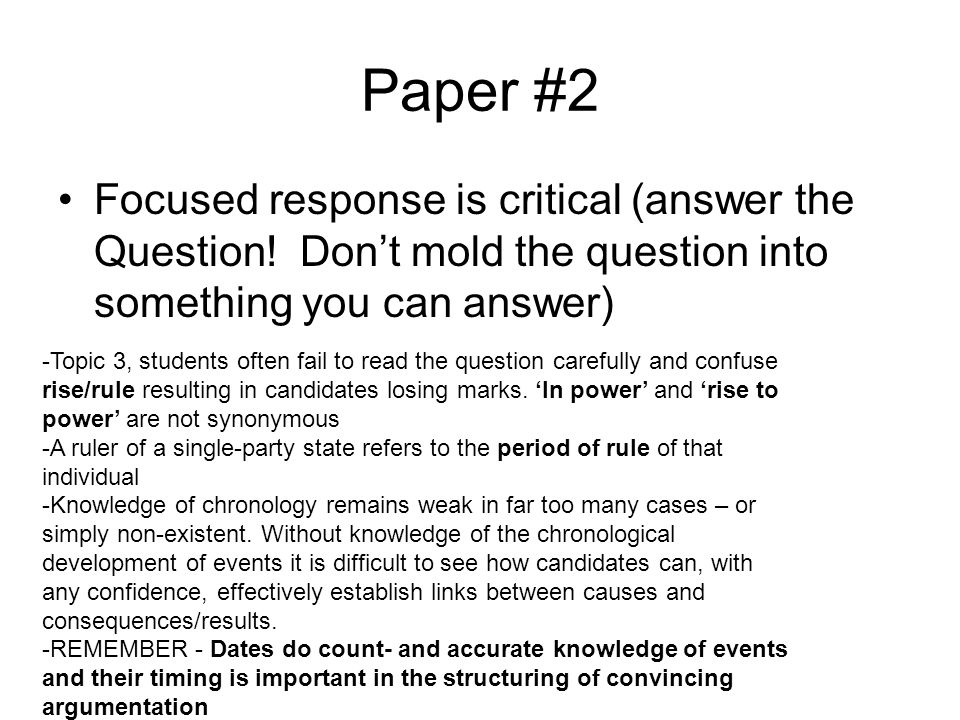 Paper #2 Focused response is critical (answer the Question! Don't mold the question into something you can answer)