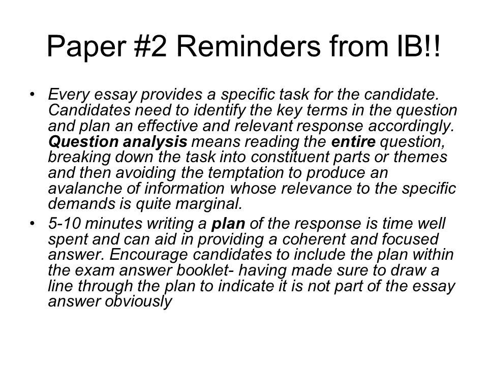Paper #2 Reminders from IB!!