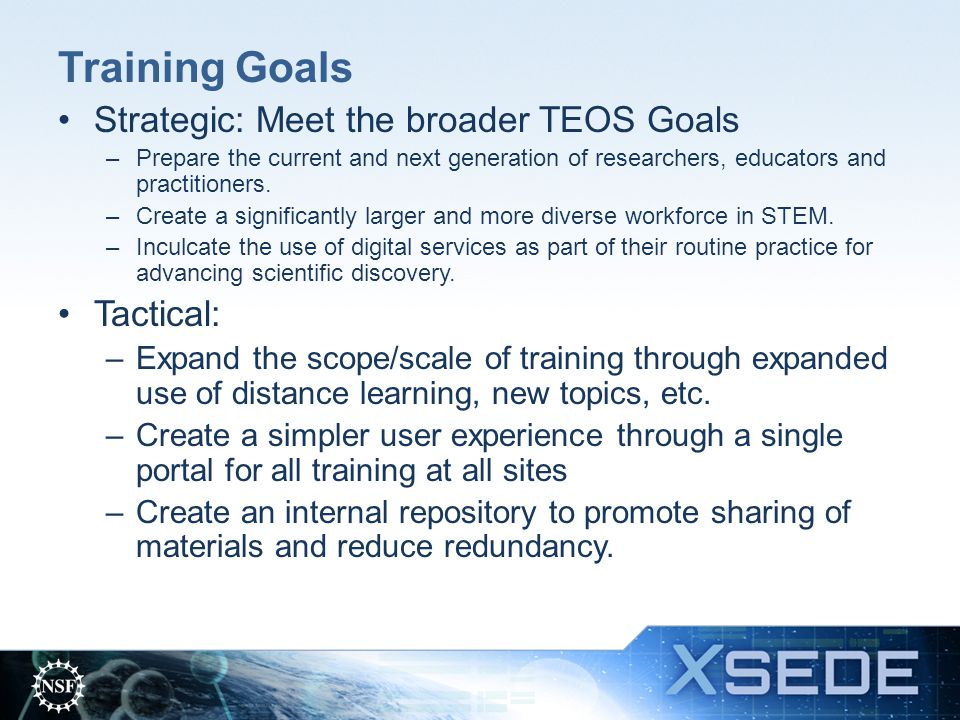 Training Goals Strategic: Meet the broader TEOS Goals Tactical: