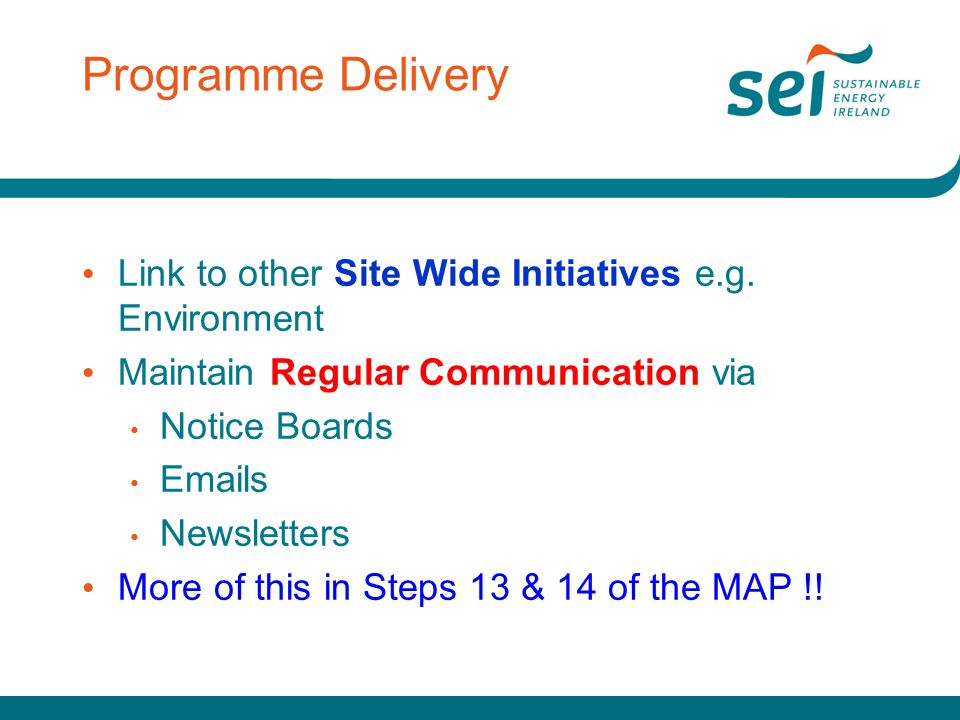 Programme Delivery Link to other Site Wide Initiatives e.g. Environment. Maintain Regular Communication via.