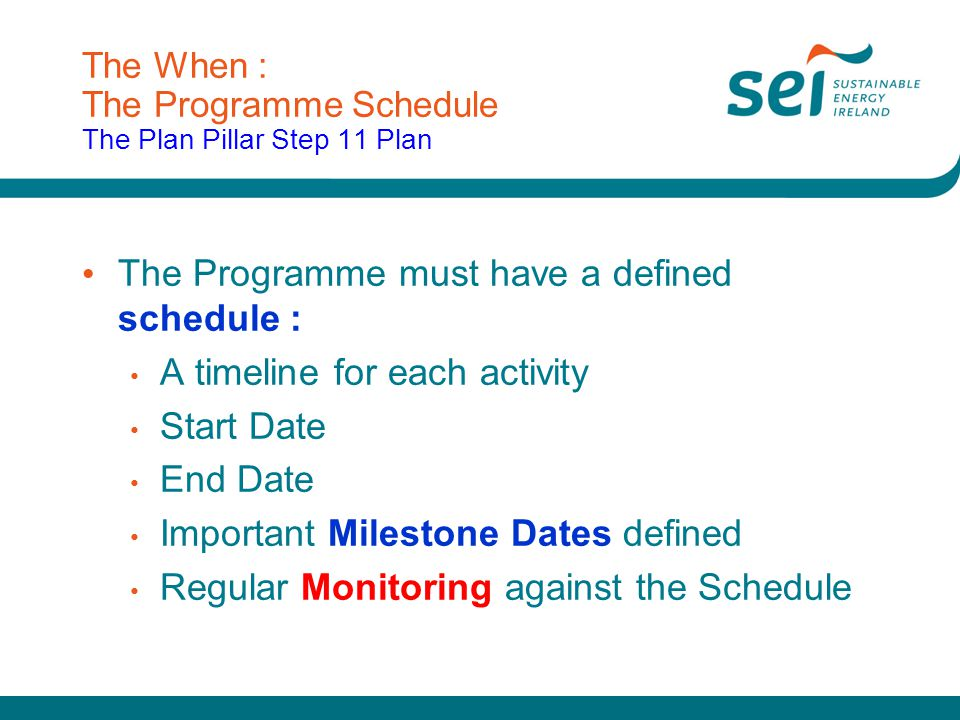 The When : The Programme Schedule The Plan Pillar Step 11 Plan