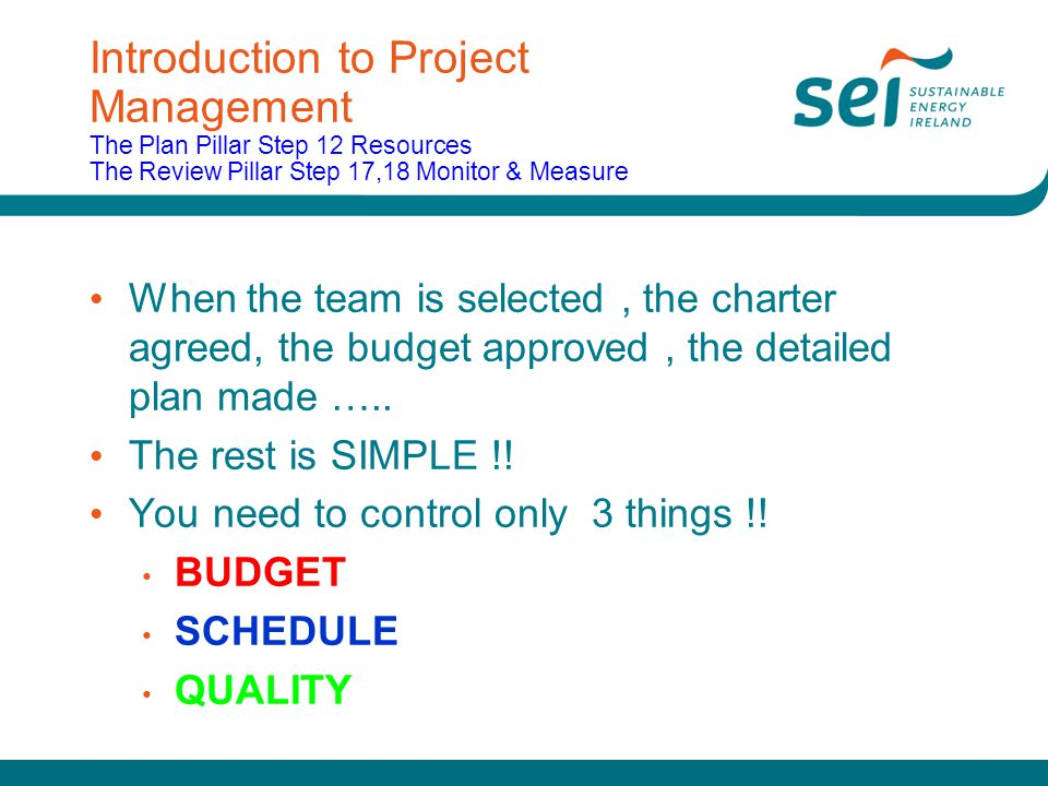 Introduction to Project Management The Plan Pillar Step 12 Resources The Review Pillar Step 17,18 Monitor & Measure