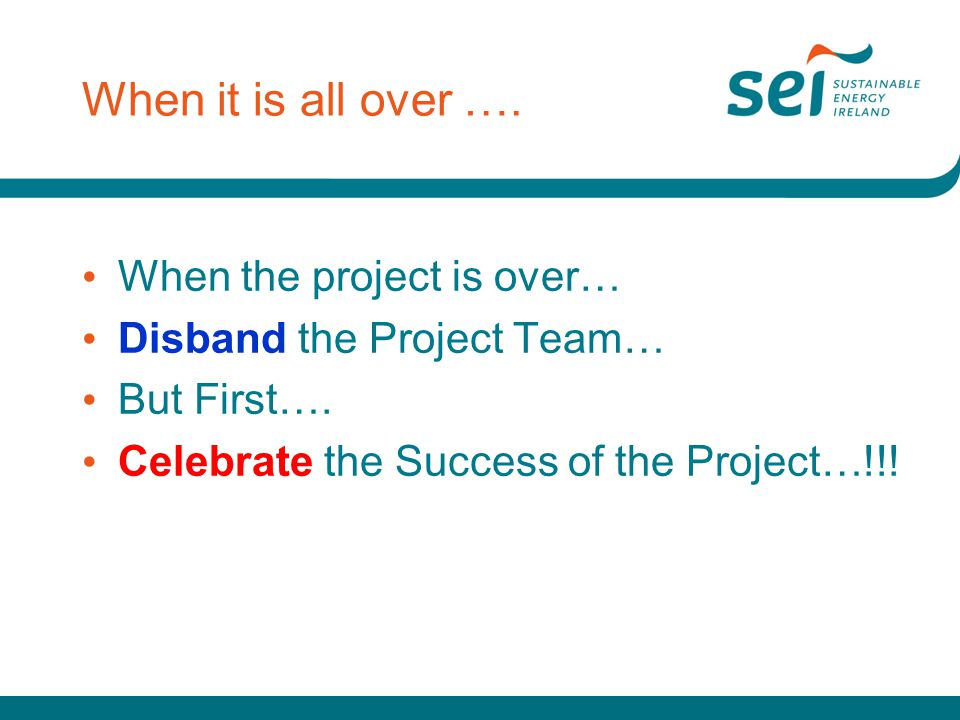 When it is all over …. When the project is over…