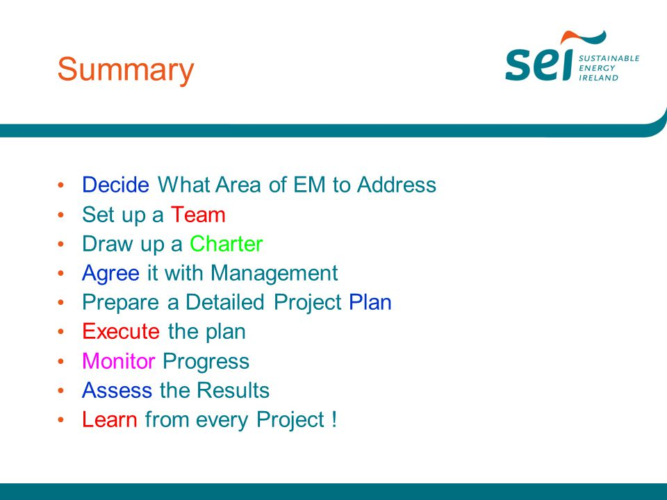 Summary Decide What Area of EM to Address Set up a Team