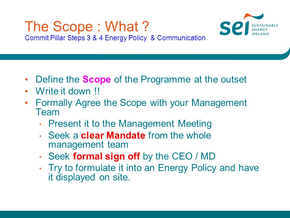 The Scope : What Commit Pillar Steps 3 & 4 Energy Policy & Communication
