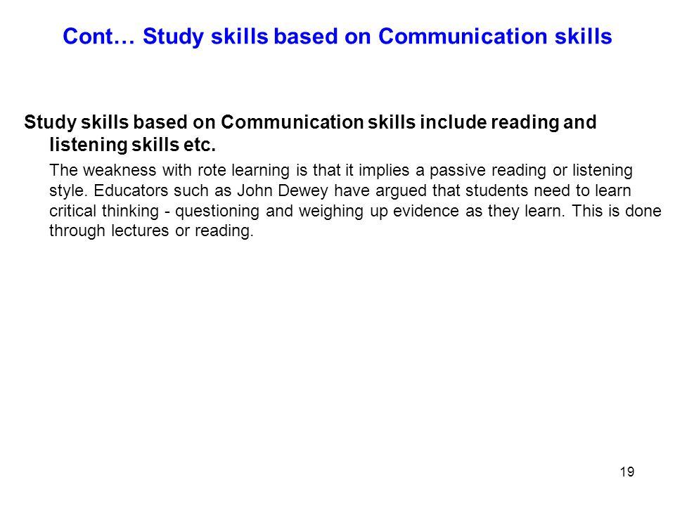 Cont… Study skills based on Communication skills