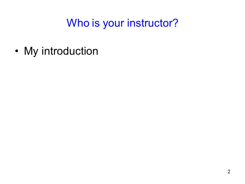 Who is your instructor My introduction