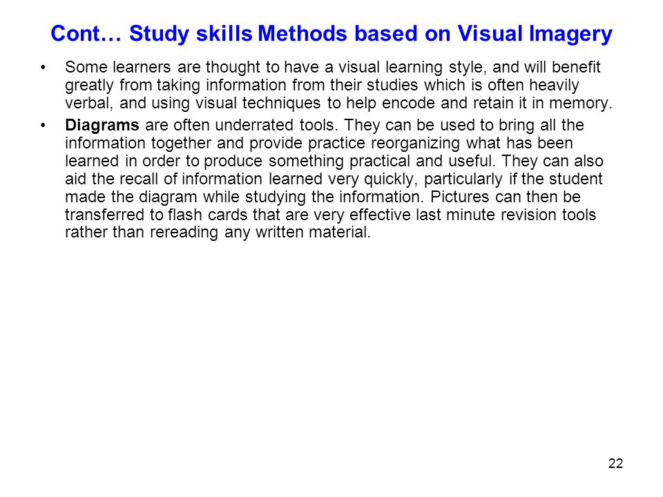 Cont… Study skills Methods based on Visual Imagery