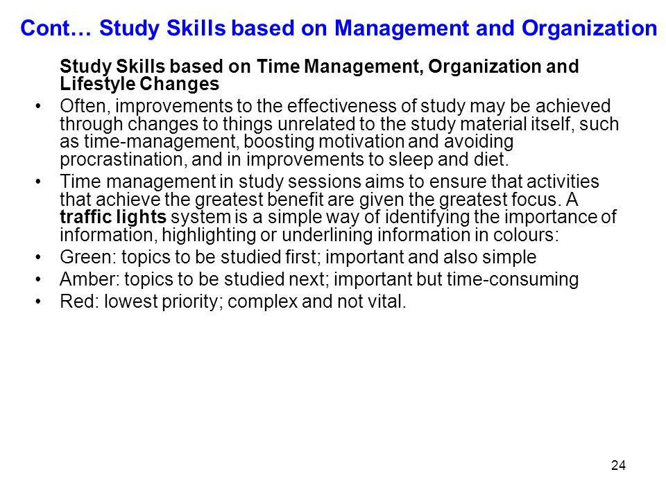 Cont… Study Skills based on Management and Organization