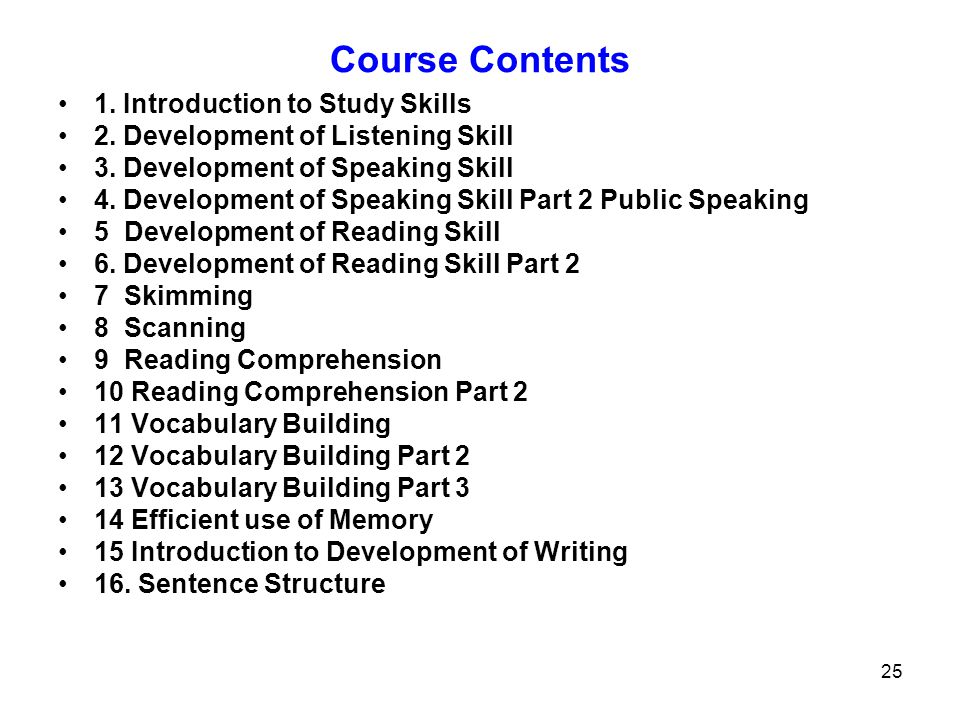 Course Contents 1. Introduction to Study Skills